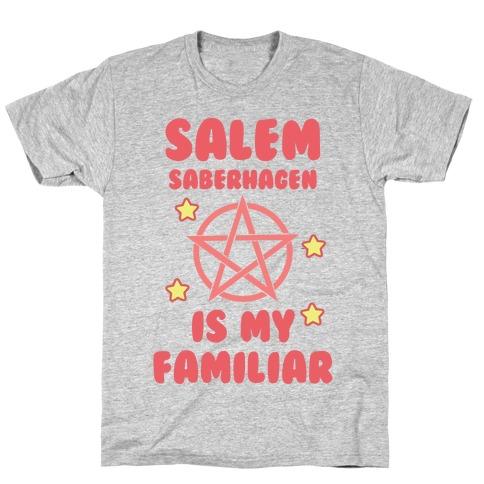 Salem Saberhagen Is My Familiar T-Shirt