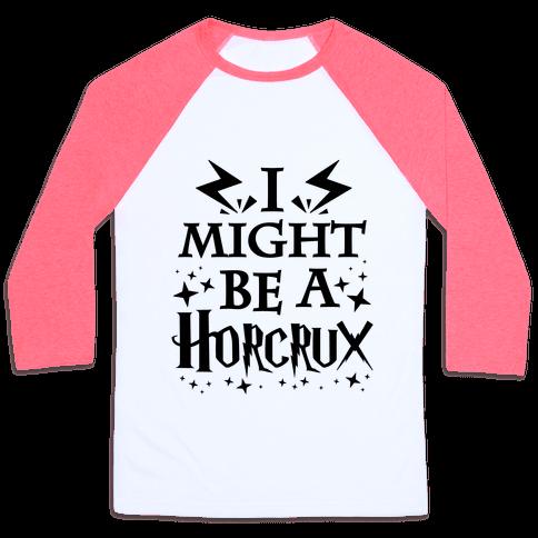 I Might Be A Horcrux Baseball Tee