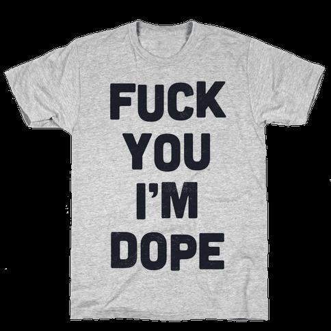 I'm Dope Mens T-Shirt