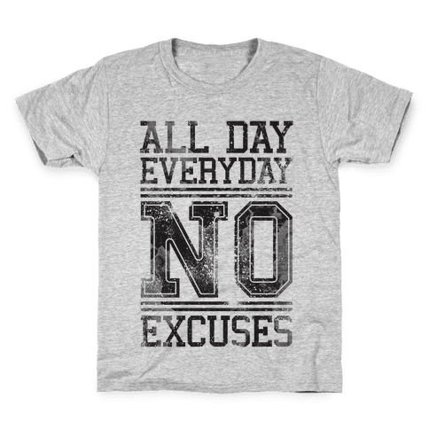 All Day Everyday NO Excuses Kids T-Shirt