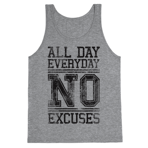 All Day Everyday NO Excuses Tank Top