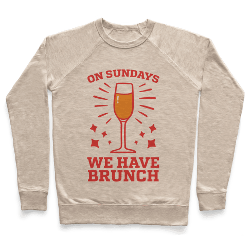 On Sundays We Have Brunch Pullover