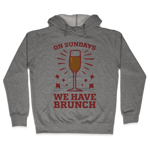 On Sundays We Have Brunch Hooded Sweatshirt