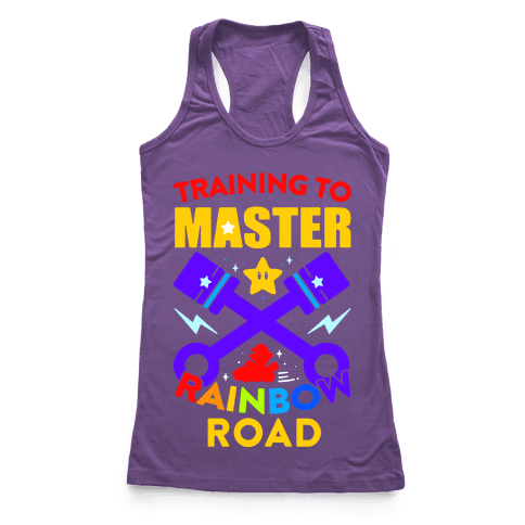 Training To Master Rainbow Road Racerback Tank Top