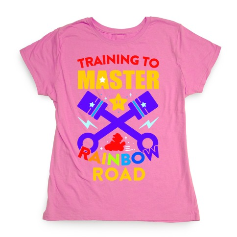 Training To Master Rainbow Road Womens T-Shirt