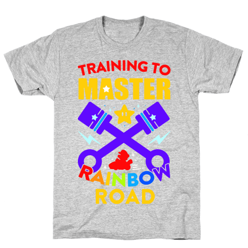 Training To Master Rainbow Road Mens T-Shirt