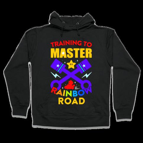 Training To Master Rainbow Road Hooded Sweatshirt