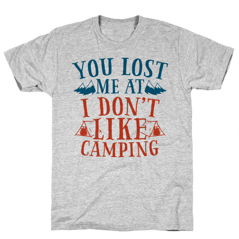 You Lost Me at I Don't Like Camping