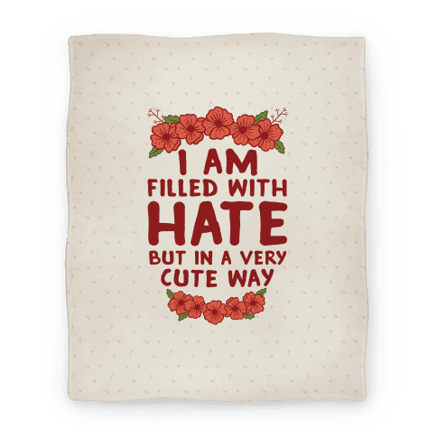 I Am Filled With Hate Blanket