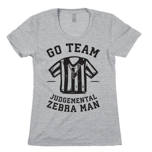 Go Team Judgemental Zebra Man Womens T-Shirt