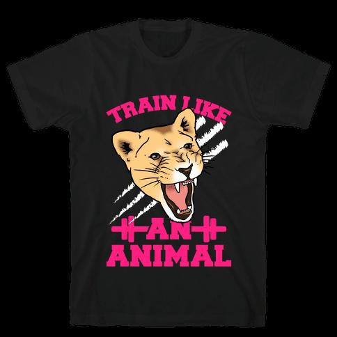 Train Like an Animal Mens T-Shirt