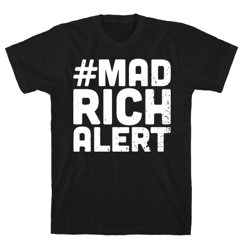 Mad Rich Alert Mens T-Shirt