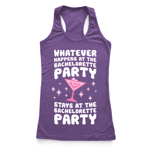 What Happens At The Bachelorette Party Racerback Tank Top