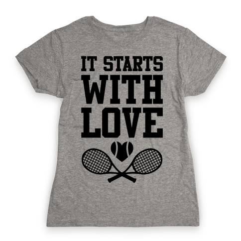 It Starts With Love Womens T-Shirt