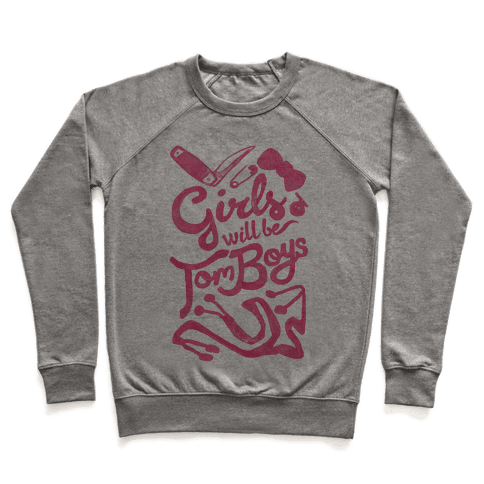 Girls Will Be TomBoys Pullover