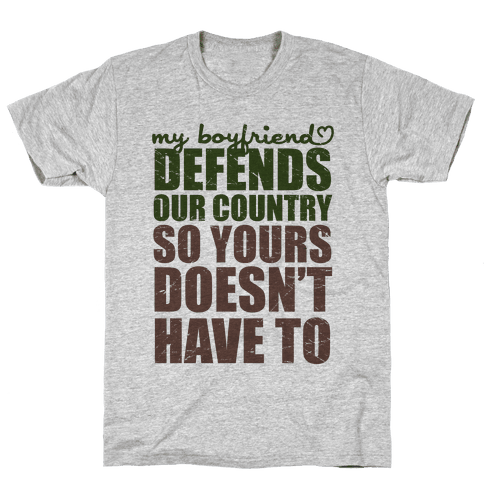 My Boyfriend Defends Our Country (So Yours Doesn't Have To) (Green) Mens T-Shirt