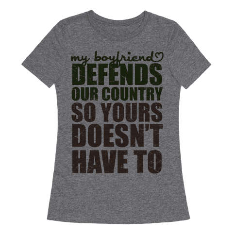 My Boyfriend Defends Our Country (So Yours Doesn't Have To) (Green)