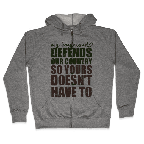 My Boyfriend Defends Our Country (So Yours Doesn't Have To) (Green) Zip Hoodie