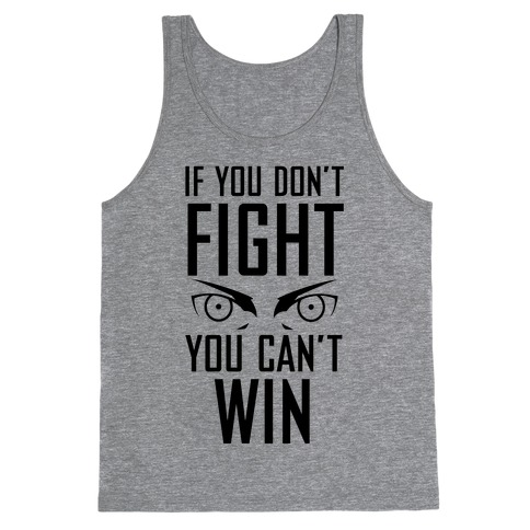 If You Don't Fight Tank Top