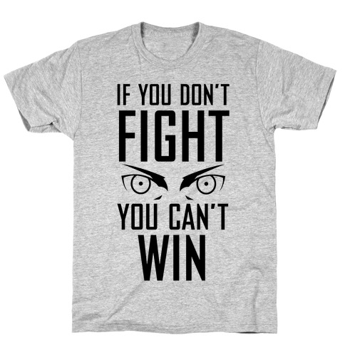 If You Don't Fight T-Shirt