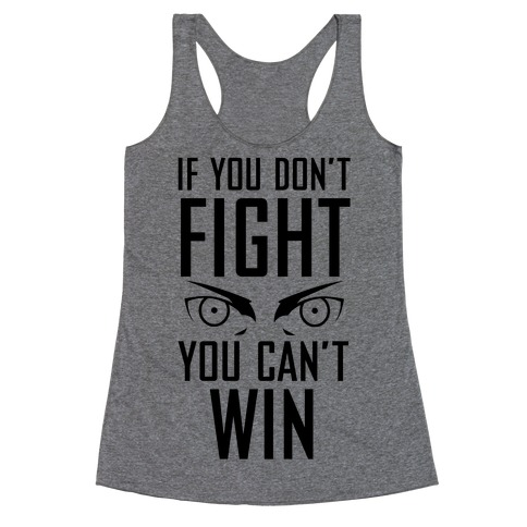 If You Don't Fight Racerback Tank Top