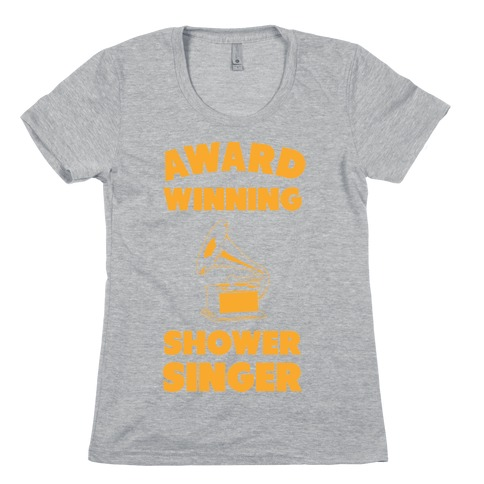 Award Winning Shower Singer Womens T-Shirt