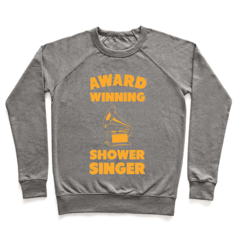 Award Winning Shower Singer Pullover