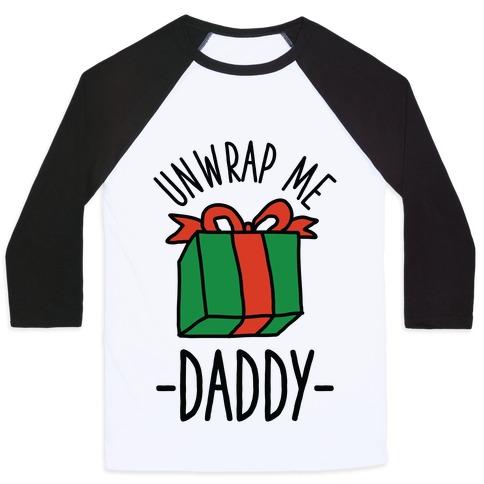 Unwrap Me Daddy Baseball Tee