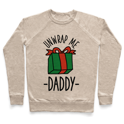 Unwrap Me Daddy Pullover