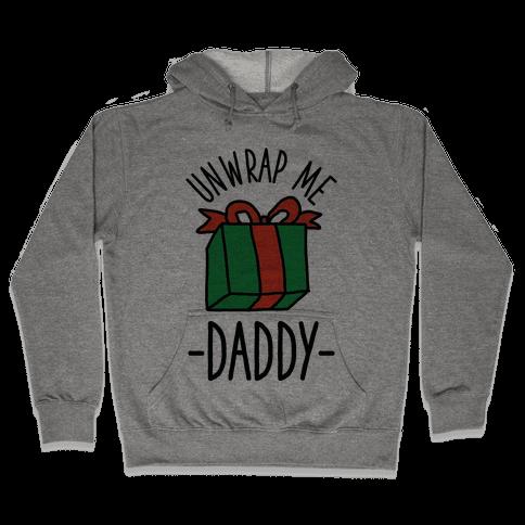 Unwrap Me Daddy Hooded Sweatshirt