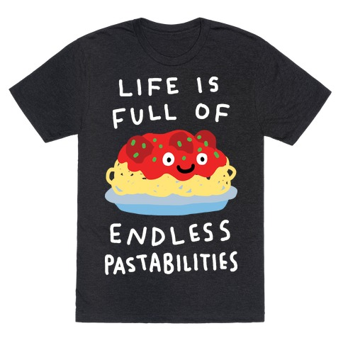 Life Is Full Of Endless Pastabilities Mens T-Shirt