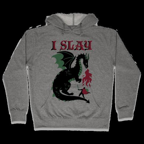 I SLAY (DRAGONS) Hooded Sweatshirt