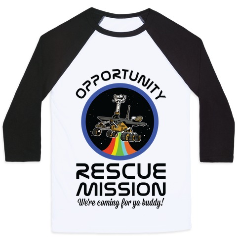 Opportunity Rescue Mission (Mars Rover) Baseball Tee