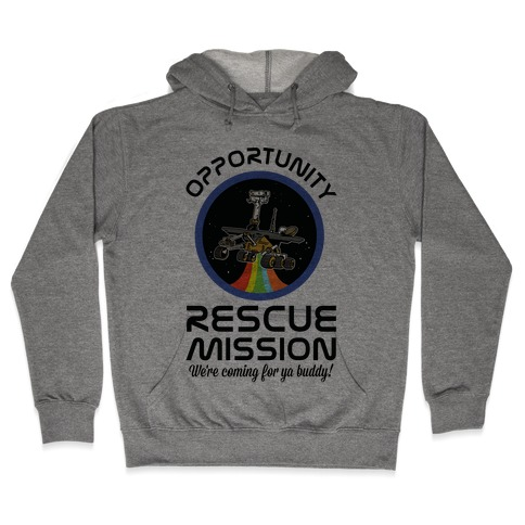 Opportunity Rescue Mission (Mars Rover) Hooded Sweatshirt