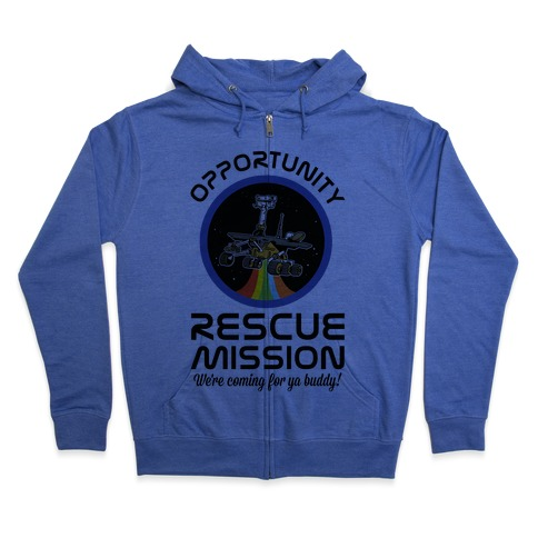 Opportunity Rescue Mission (Mars Rover) Zip Hoodie