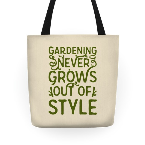 Gardening Never Grows Out of Style Tote