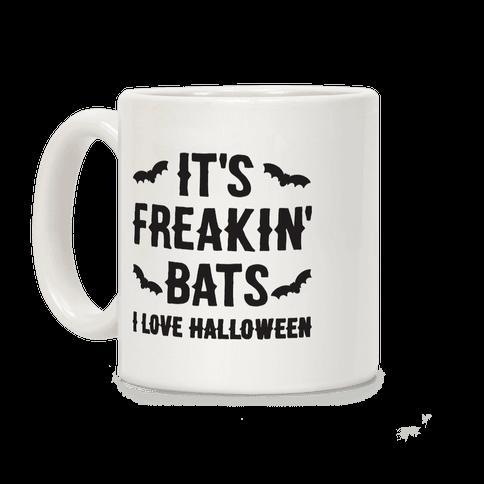 It's Freakin' Bats I Love Halloween Coffee Mug
