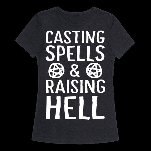 Casting Spells And Raising Hell Womens T-Shirt