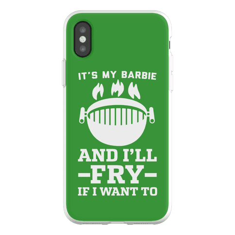 It's My Barbie and I'll Fry if I Want To Phone Flexi-Case