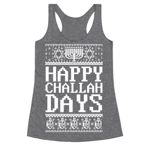 Happy Challah Days Racerback Tank Top