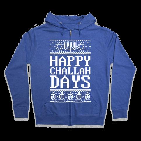 Happy Challah Days Zip Hoodie