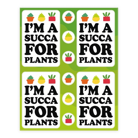 I'm A Succa For Plants Stickers Sticker and Decal Sheet