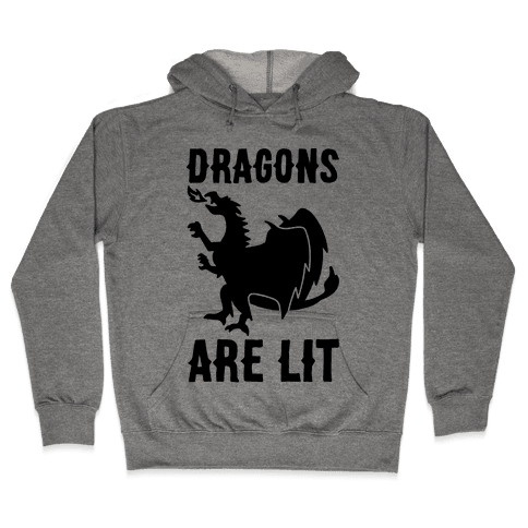 Dragons Are Lit Hooded Sweatshirt