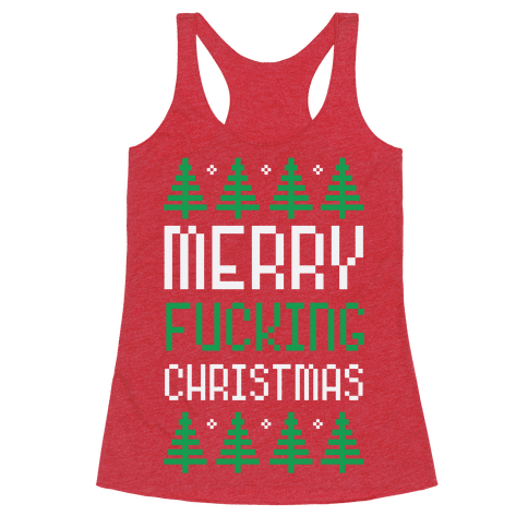 Merry F***ing Christmas Racerback Tank Top