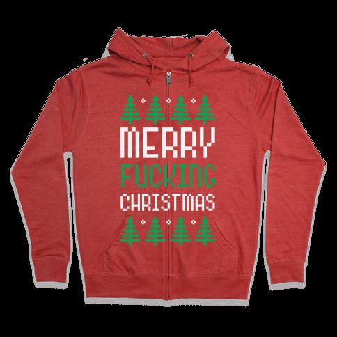 Merry F***ing Christmas Zip Hoodie