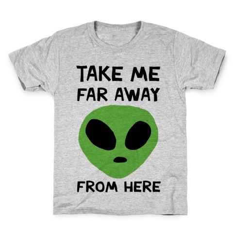 Take Me Far Away From Here Kids T-Shirt