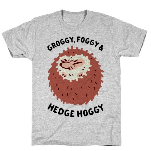 Groggy, Foggy & Hedge Hoggy T-Shirt