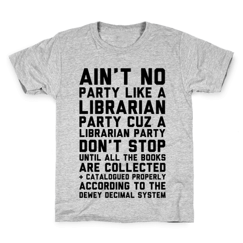 Ain't No Party Like A Librarian Party Kids T-Shirt