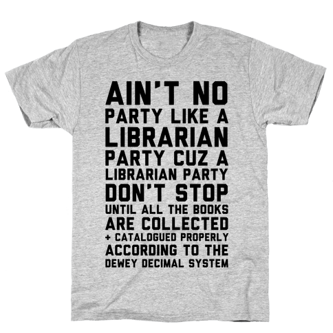 Ain't No Party Like A Librarian Party Mens T-Shirt