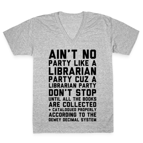 Ain't No Party Like A Librarian Party V-Neck Tee Shirt